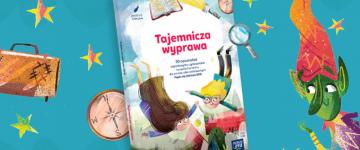 """""""Tajemnicza wyprawa"""" inspiruje!"""