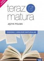 Teraz matura 2019. Język polski  Zadania i arkusze maturalne. Poziom podstawowy i rozszerzony