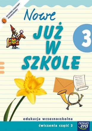 """""""Nowe Już w szkole""""  Klasa 3, część 3"""