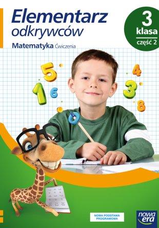 Elementarz odkrywców. Klasa 3. Ćwiczenia do edukacji matematycznej, część 2