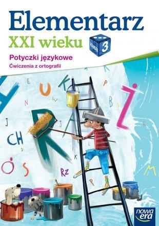 Elementarz XXI wieku Potyczki językowe. Klasa 3