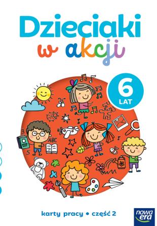 Dzieciaki w akcji. 6-latki. Karty pracy, cz. 2