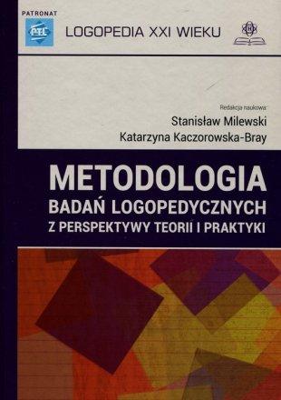 Metodologia badań logopedycznych z perspektywy teorii i praktyki