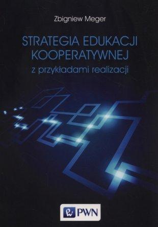 Strategia edukacji kooperatywnej z przykładami realizacji
