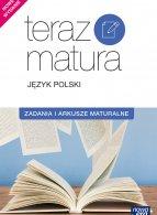Teraz matura. Język polski  Zadania i arkusze maturalne. Poziom podstawowy i rozszerzony