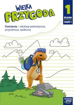 Wielka Przygoda. Klasa 1, część 1. Edukacja polonistyczna, przyrodnicza, społeczna.