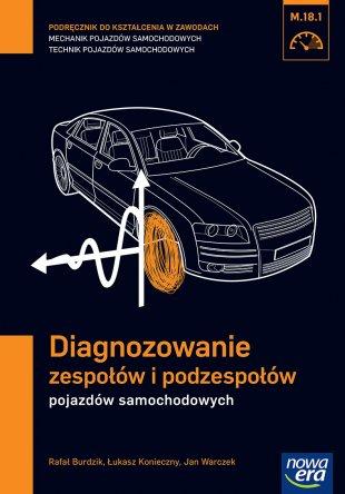 Diagnozowanie zespołów i podzespołów pojazdów samochodowych (M.18.1.)