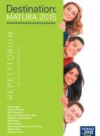 Destination Matura Repetytorium dla szkół ponadgimnazjalnych. Poziom podstawowy