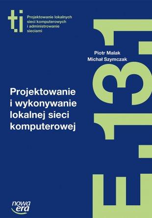 Projektowanie i wykonywanie lokalnej sieci komputerowej (E.13.1.)