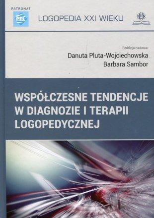 Współczesne tendencje w diagnozie i terapii logopedycznej