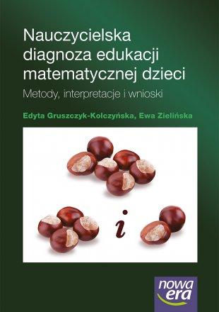 Nauczycielska diagnoza edukacji matematycznej dzieci. Metody, interpretacje i wnioski