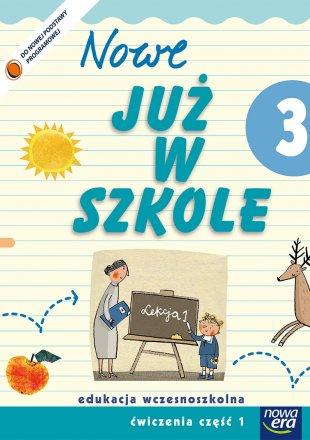 """""""Nowe Już w szkole""""  Klasa 3, część 1"""