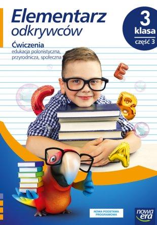 Elementarz odkrywców. Klasa 3, część 3. Edukacja polonistyczna, przyrodnicza, społeczna.