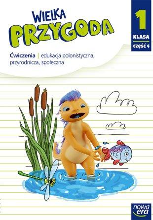 Wielka Przygoda. Klasa 1, część 4. Edukacja polonistyczna, przyrodnicza, społeczna.