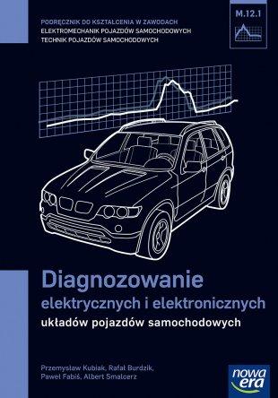 Diagnozowanie elektrycznych i elektronicznych układów pojazdów samochodowych (M.12.1.)