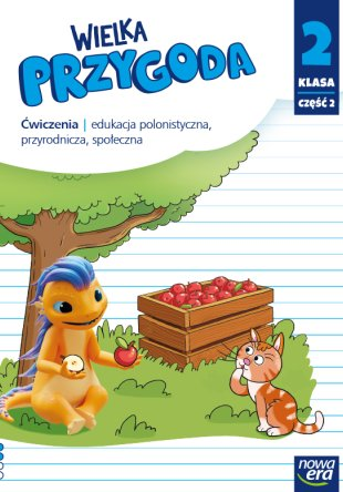 Wielka Przygoda. Klasa 2, część 2. Edukacja polonistyczna, przyrodnicza, społeczna