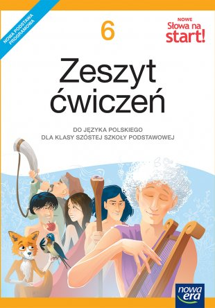 NOWE Słowa na start! Zeszyt ćwiczeń do języka polskiego dla klasy 6 szkoły podstawowej