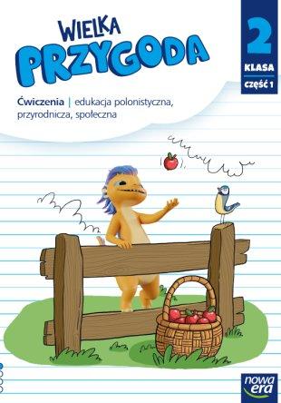 Wielka Przygoda. Klasa 2, część 1. Edukacja polonistyczna, przyrodnicza, społeczna