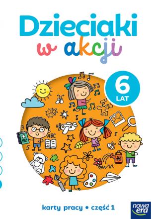 Dzieciaki w akcji. 6-latki. Karty pracy, cz. 1