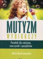 Mutyzm wybiórczy Poradnik dla rodziców, nauczycieli i specjalistów