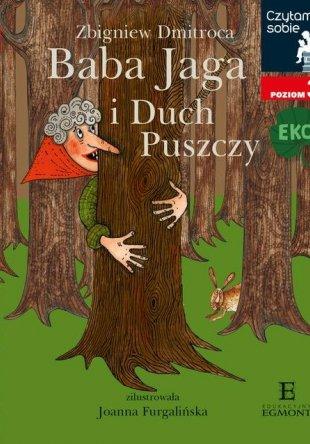 Baba Jaga i Duch Puszczy. Czytam sobie Eko