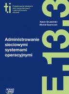 Administrowanie sieciowymi systemami operacyjnymi (E.13.3.)