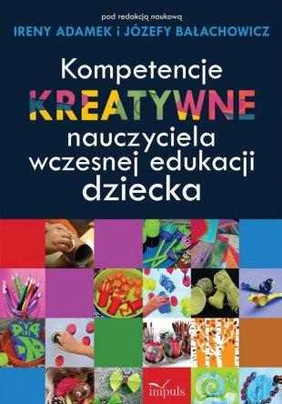 Kompetencje kreatywne nauczyciela wczesnej edukacji dziecka