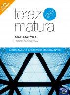 Teraz matura 2020. Matematyka Zbiór zadań i zestawów maturalnych. Poziom podstawowy