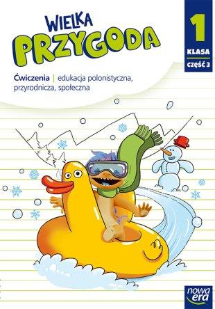 Wielka Przygoda. Klasa 1, część 3. Edukacja polonistyczna, przyrodnicza, społeczna.