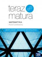 Teraz matura 2019. Matematyka Zbiór zadań i zestawów maturalnych. Poziom podstawowy